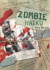 Zombie Haiku: Good Poetry For Your...Brains - Ryan Mecum