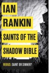 Saints of the Shadow Bible (Inspector Rebus, #19) - Ian Rankin