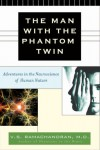 The Man with the Phantom Twin - V.S. Ramachandran