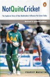Not Quite Cricket: The Explosive Story Of How Bookmakers Influence The Game Today - Pradeep Magazine