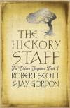 The Hickory Staff: The Eldarn Sequence Book 1 - Robert Scott,  Jay Gordon
