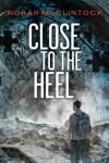 Close to the Heel - Norah McClintock