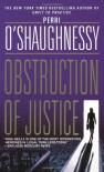 Obstruction of Justice - Perri O'Shaughnessy