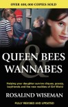 Queen Bees and Wannabes: Helping Your Daughter Survive Cliques, Gossip, Boyfriends, and Other Realities of Adolescence - Rosalind Wiseman