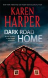 Dark Road Home - Karen Harper