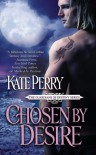 Chosen by Desire - Kate Perry
