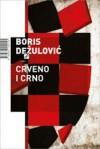 Crveno i crno - Boris Dežulović