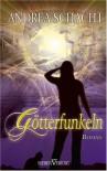 Götterfunkeln - Andrea Schacht