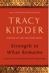 Strength in What Remains - Tracy Kidder