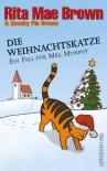 Die Weihnachtskatze: Ein Fall für Mrs. Murphy - Rita Mae Brown, Margarete Längsfeld, Sneaky Pie Brown