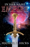 Empire (In Her Name: Redemption, Book 1) - Michael R. Hicks