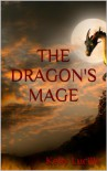The Dragon's Mage - Kelly Lucille
