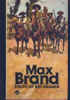 South of Rio Grande - Max Brand
