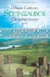 Steinzauber - Die hohen Steine: Ein Roman der Bronzezeit - Moyra Caldecott