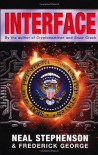 Interface - Neal Stephenson, George F. Jewsbury, Stephen  Bury