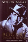 Bogart: In Search of My Father - Stephen Humphrey Bogart, Gary Provost, Lauren Bacall