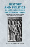 History and Politics in Late Carolingian and Ottonian Europe: The Chronicle of Regino of Prüm and Adalbert of Magdeburg (Medieval Sources) -