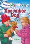 December Dog (Calendar Mysteries, #12) - Ron Roy, John Steven Gurney