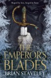 The Emperor's Blades (Chronicle of the Unhewn Throne) - Brian Staveley