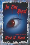 In the Blood - Rick R. Reed