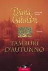 Tamburi d'autunno (La straniera, #6) - Diana Gabaldon, Valeria Galassi