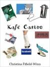 Kafe Castro - Christina Fifield-Winn