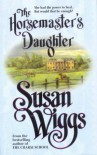 The Horsemaster's Daughter (MIRA) - Susan Wiggs