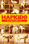 Hapkido the Integrated Fighting Art - Robert K. Spear