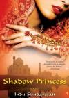 Shadow Princess - Indu Sundaresan