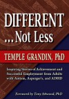 Different, Not Less: Ultimate Success Stories from People with Autism and Asperger's - Temple Grandin, Tony Attwood