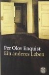 Ein anderes Leben: Roman - Per Olov Enquist