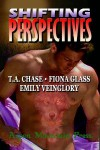 Shifting Perspectives - T.A. Chase, Fiona Glass, Emily Veinglory
