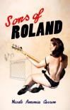 Sons of Roland - Nicole Antonia Carro