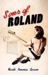 Sons of Roland - Nicole Antonia Carro