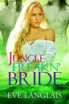 Jungle Freakn' Bride - Eve Langlais