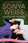 Stealing the Bachelor (Stealing the Heart) - Sonya Weiss
