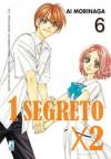 1 segreto x 2, Vol. 6 - Ai Morinaga