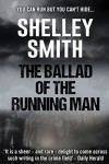 The Ballad of the Running Man - Shelley Smith