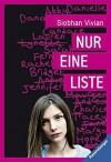 Nur eine Liste (Ravensburger Taschenbücher) - Siobhan Vivian, Claudia Max
