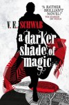 A Darker Shade of Magic - Victoria Schwab, Victoria Schwab