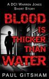 Blood is Thicker Than Water (DCI Warren Jones ) - Paul Gitsham