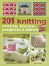 201 Knitting Motifs, Blocks, Projects & Ideas - Nicki Trench