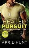 Heated Pursuit (Alpha Security) - April Hunt