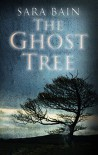 The Ghost Tree - Sara Bain