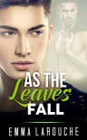 GAY ROMANCE: As the Leaves Fall (Everlasting Classic ManLove Collection) - Emma Larouche