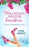 Wollsockenwinterknistern: (K)ein Weihnachtsroman - Karin Lindberg