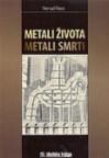 Metali života - metali smrti - Nenad Raos
