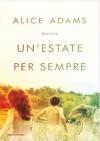 Un'estate per sempre - Alice Adams