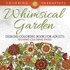 Whimsical Garden Designs Coloring Book For Adults - Relaxing Coloring Pages (Garden Designs and Art Book Series) - Coloring Therapist