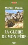 La Gloire de Mon Pere - Marcel Pagnol